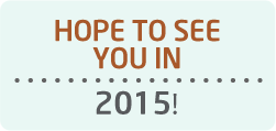 Hope to see you in 2015!